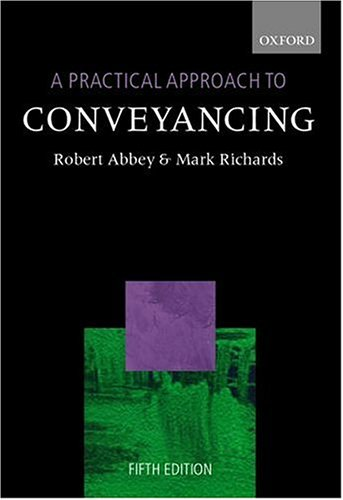 Practical Approach to Conveyancing (A Practical Approach) (0199264201) by Robert M. Abbey; Mark B. Richards