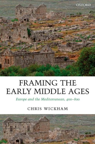 9780199264490: Framing the Early Middle Ages: Europe and the Mediterranean, 400-800