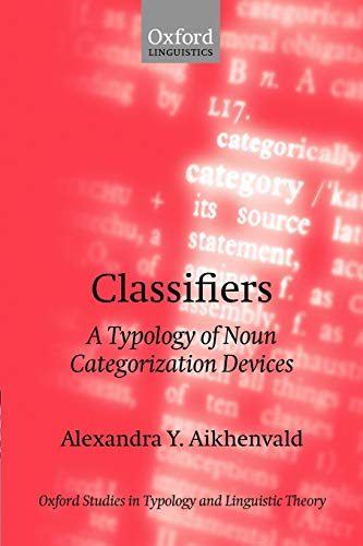 9780199264667: Classifiers: A Typology of Noun Categorization Devices (Oxford Studies in Typology and Linguistic Theory)
