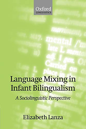 9780199265060: Language Mixing in Infant Bilingualism: A Sociolinguistic Perspective (Oxford Studies in Language Contact)