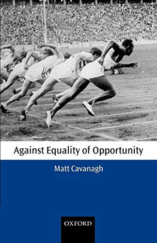 9780199265480: Against Equality of Opportunity (Oxford Philosophical Monographs)