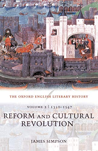 9780199265534: The Oxford English Literary History: Reform and Cultural Revolution: 1350-1547: 1350-1547 - Reform and Cultural Revolution Vol 2