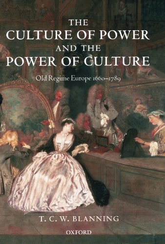 9780199265619: The Culture of Power and the Power of Culture: Old Regime Europe 1660-1789
