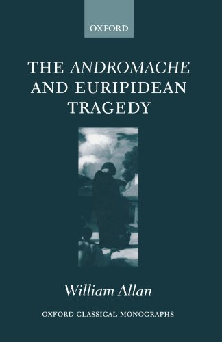 9780199265763: The Andromache and Euripidean Tragedy (Oxford Classical Monographs)