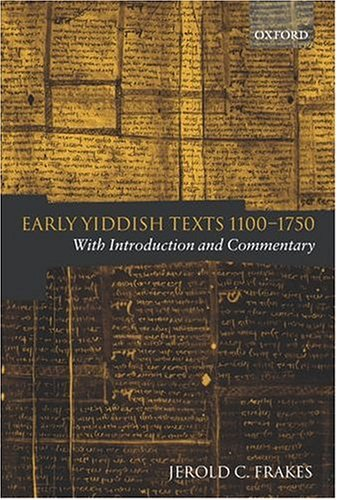 9780199266142: Early Yiddish Texts 1100-1750: With Introduction and Commentary
