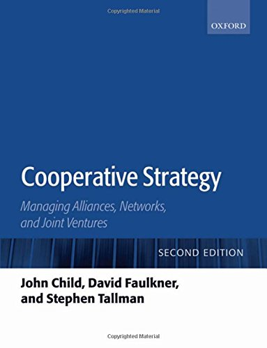 Cooperative Strategy: Managing Alliances, Networks, and Joint: John Child; David