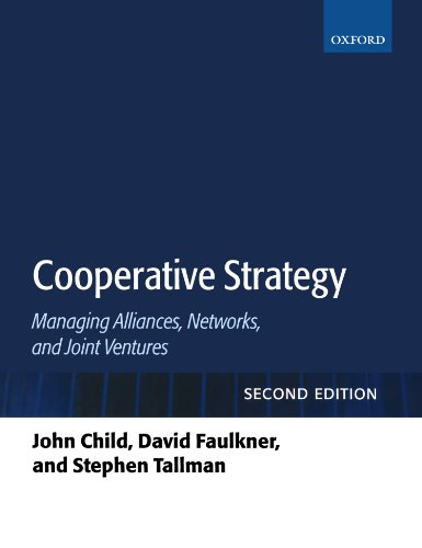 Cooperative Strategy : Managing Alliances, Networks, and: Stephen Tallman; John