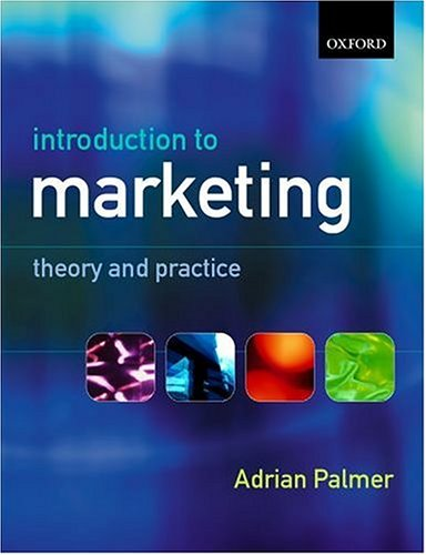 Introduction to Marketing: Theory and Practice: Palmer, Adrian