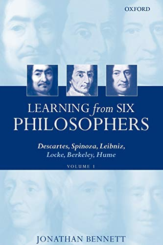 9780199266289: Learning from Six Philosophers: Descartes, Spinoza, Leibniz, Locke, Berkeley, Hume Volume 1: Vol 1