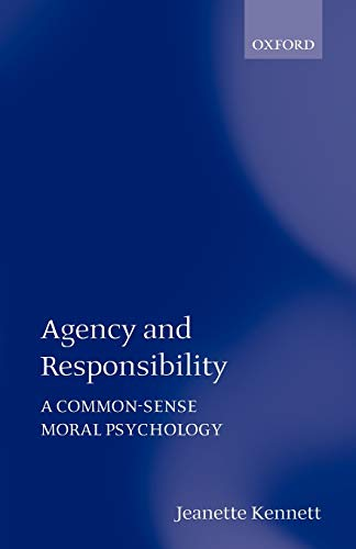 9780199266302: Agency and Responsibility: A Common-sense Moral Psychology