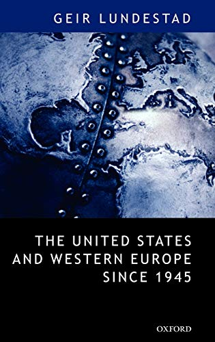 "9780199266685: The United States and Western Europe Since 1945: From ""Empire"" by Invitation to Transatlantic Drift"