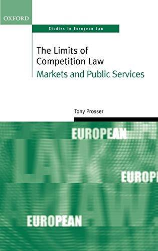 The limits of competition law : markets and public services.: Prosser, Tony.