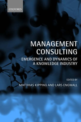 9780199267118: Management Consulting: Emergence and Dynamics of a Knowledge Industry