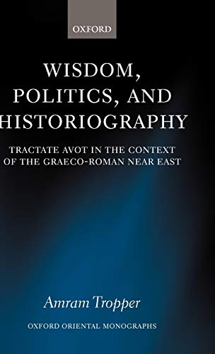 Wisdom, Politics, and Historiography: Tractate Avot in: Tropper, Amram