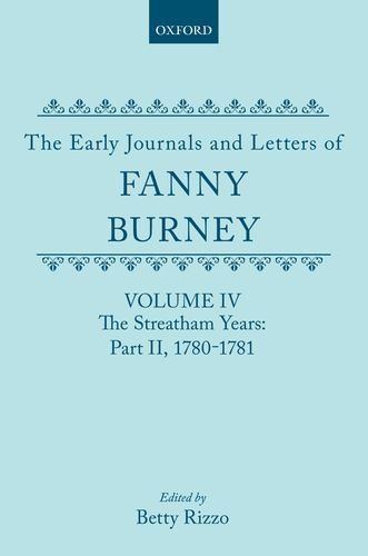 The The Early Journals and Letters of Fanny Burney: The Early Journals and Letters of Fanny Burney The Streatham Years Volume 4 (The Early Journals & Letters of Fanny Burney) (Vol 4) (9780199267163) by Fanny Burney