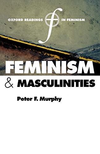 9780199267248: Feminism and Masculinities (Oxford Readings in Feminism)