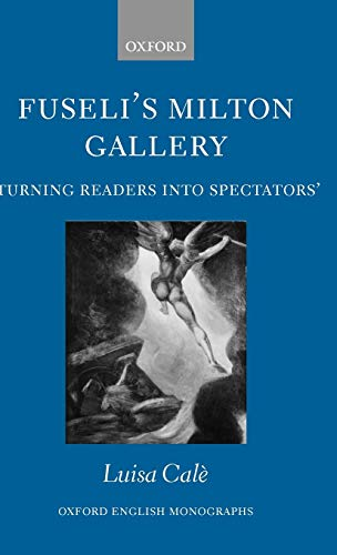 9780199267385: Fuseli's Milton Gallery: 'Turning Readers into Spectators' (Oxford English Monographs)