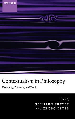 9780199267408: Contextualism in Philosophy: Knowledge, Meaning, and Truth