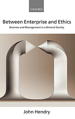 9780199267552: Between Enterprise and Ethics: Business and Management in a Bimoral Society