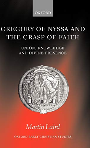 9780199267996: Gregory of Nyssa and the Grasp of Faith: Union, Knowledge, and Divine Presence