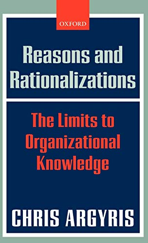 9780199268078: Reasons and Rationalizations: The Limits to Organizational Knowledge
