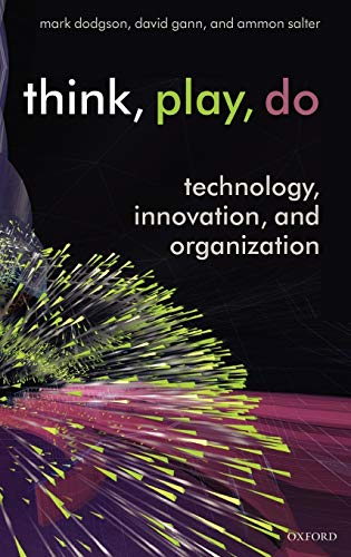 9780199268085: Think, Play, Do: Technology, Innovation, and Organization