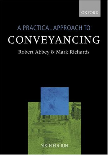 A Practical Approach to Conveyancing (0199268177) by Robert M. Abbey; Mark B. Richards