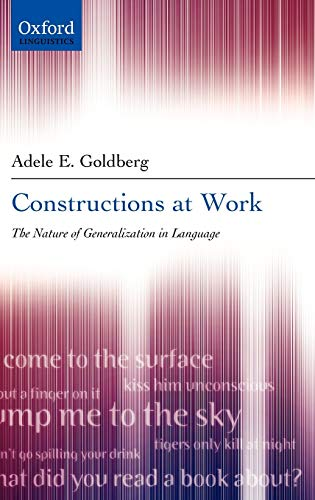 9780199268511: Constructions at Work: The Nature of Generalization in Language
