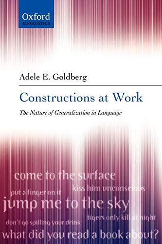 9780199268528: Constructions at Work: The Nature of Generalization in Language