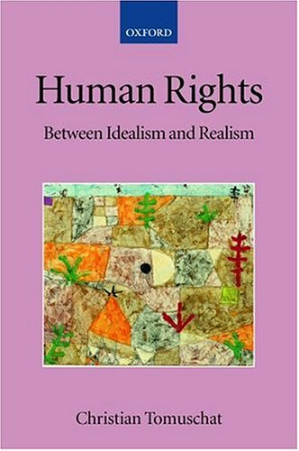 9780199268610: Human Rights: Between Idealism and Realism (Collected Courses of the Academy of European Law)