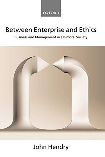 9780199268634: Between Enterprise and Ethics: Business and Management in a Bimoral Society