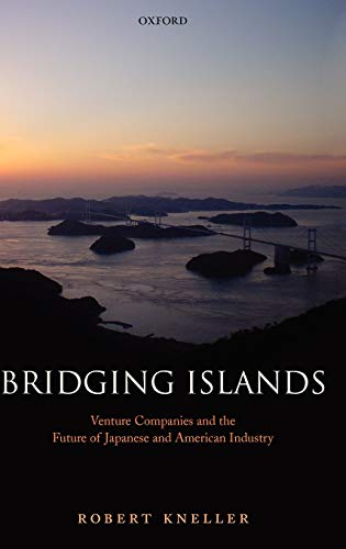 Bridging Islands: Venture Companies and the Future: Kneller, Robert