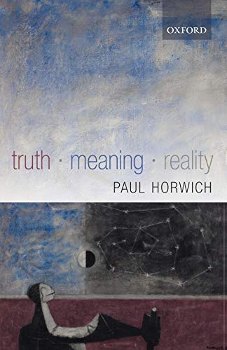 9780199268917: Truth -- Meaning -- Reality