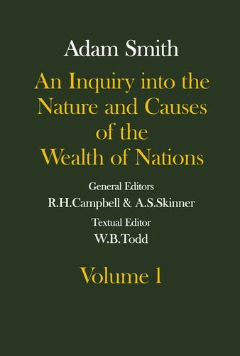 9780199269563: The Glasgow Edition of the Works and Correspondence of Adam Smith: An Inquiry into the Nature and Causes of the Wealth of Nations Volume 1 Volume 1