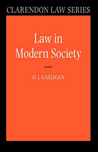Law in Modern Society (Clarendon Law Series): Galligan, Denis