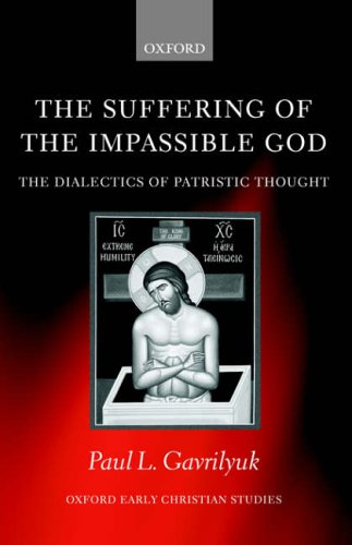 9780199269822: The Suffering of the Impassible God: The Dialectics of Patristic Thought (Oxford Early Christian Studies)