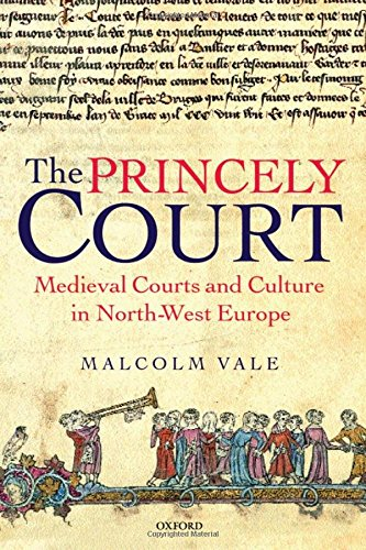 9780199269938: The Princely Court: Medieval Courts and Culture in North-West Europe, 1270-1380