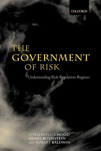 9780199270019: The Government of Risk: Understanding Risk Regulation Regimes