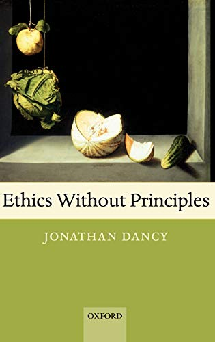 9780199270026: Ethics without Principles