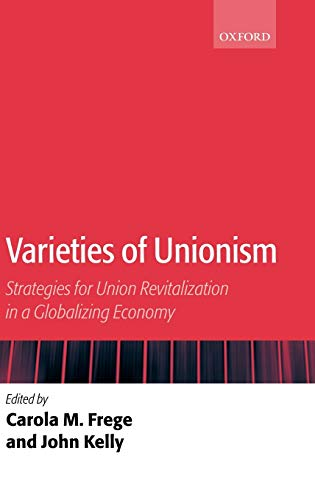 9780199270149: Varieties of Unionism: Strategies for Union Revitalization in a Globalizing Economy