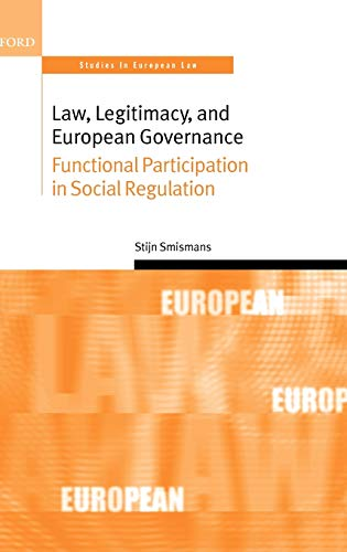 9780199270309: Law, Legitimacy, and European Governance: Functional Participation in Social Regulation (Oxford Studies in European Law)