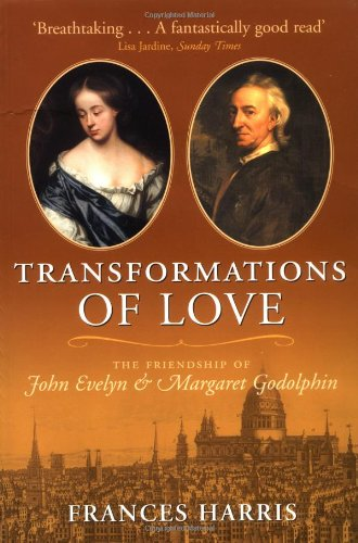 9780199270323: Transformations of Love: The Friendship of John Evelyn and Margaret Godolphin