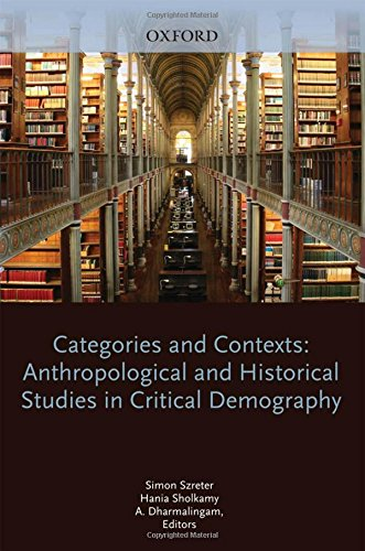 9780199270576: Categories and Contexts: Anthropological and Historical Studies in Critical Demography (International Studies in Demography)
