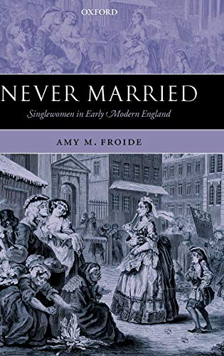 9780199270606: Never Married: Singlewomen in Early Modern England
