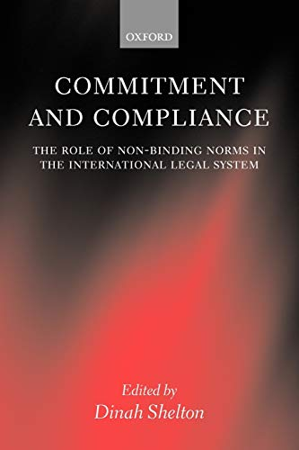 9780199270989: Commitment and Compliance: The Role of Non-Binding Norms in the International Legal System
