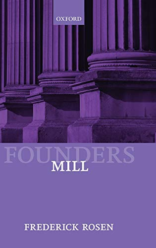 9780199271054: Mill (Founders of Modern Political and Social Thought)