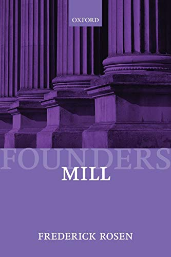 9780199271061: Mill (Founders of Modern Political and Social Thought)