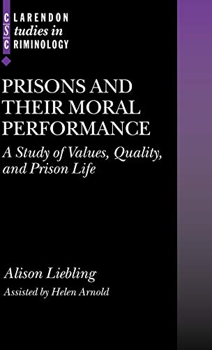 9780199271221: Prisons and Their Moral Performance: A Study of Values, Quality, and Prison Life (Clarendon Studies in Criminology)