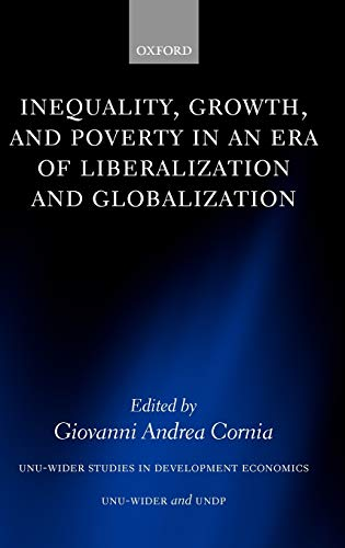 9780199271412: Inequality, Growth, and Poverty in an Era of Liberalization and Globalization (WIDER Studies in Development Economics)