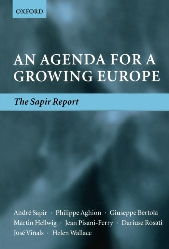 An Agenda for a Growing Europe The: Sapir, Andre; Aghion,